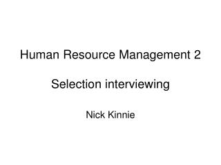 Human Resource Management 2 Selection interviewing