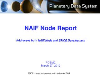 NAIF Node Report Addresses both  NAIF Node  and  SPICE Development