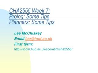 CHA2555 Week 7: Prolog: Some Tips Planners: Some Tips