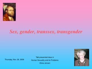 Sex, gender, transsex, transgender