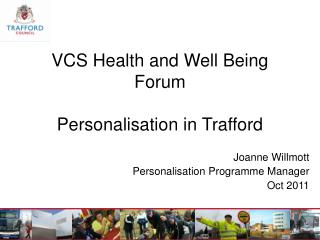 VCS Health and Well Being Forum  Personalisation in Trafford