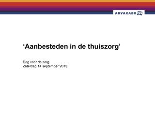 Dag voor de zorg Zaterdag 14 september 2013
