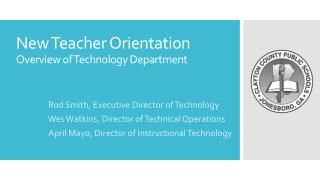 New Teacher Orientation Overview of Technology Department