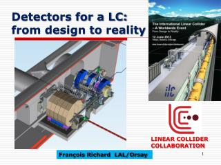 Detectors for a LC:  from design to reality