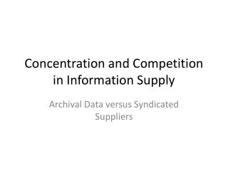 Concentration and Competition in Information Supply