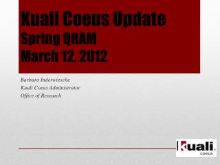Kuali Coeus Update Spring QRAM  March 12, 2012