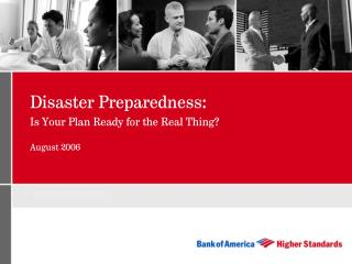 Disaster Preparedness: Is Your Plan Ready for the Real Thing? August 2006