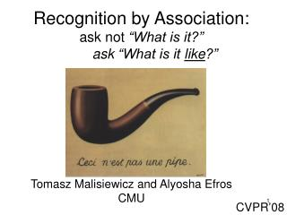 """Recognition by Association: ask not  """"What is it?""""        ask """"What is it  like ?"""""""
