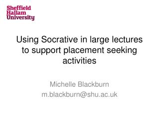 Using  Socrative  in large lectures to support placement seeking activities