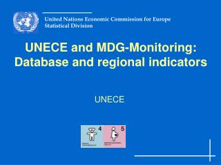 UNECE and MDG-Monitoring: Database and regional indicators