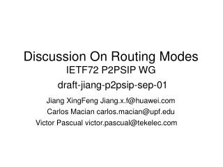 Discussion On Routing Modes IETF72 P2PSIP WG draft-jiang-p2psip-sep-01