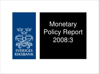 Monetary Policy Report 2008:3