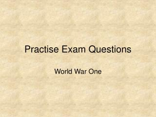 Practise Exam Questions