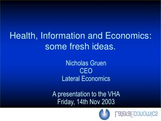 Health, Information and Economics: some fresh ideas.
