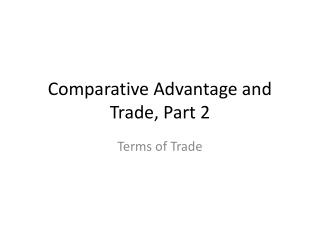 Comparative Advantage and Trade, Part 2
