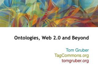 Ontologies, Web 2.0 and Beyond
