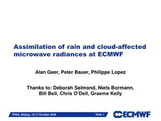 Assimilation of rain and cloud-affected microwave radiances at ECMWF