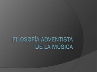 Filosofía Adventista de la Música
