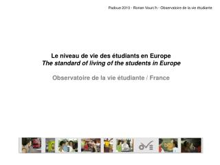 Le niveau de vie des étudiants en Europe The standard of living of the students in Europe