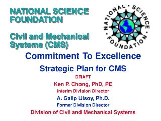 NATIONAL SCIENCE FOUNDATION  Civil and Mechanical Systems (CMS)