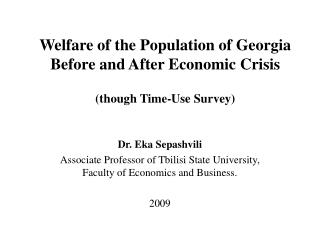 Welfare of the Population of Georgia Before and After Economic Crisis (though Time-Use Survey)