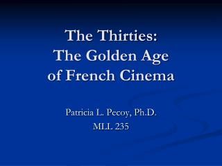 The Thirties: The Golden Age  of French Cinema