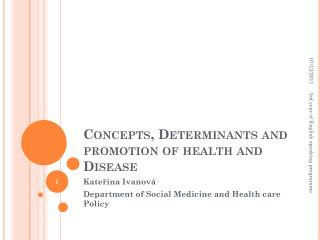 Concepts, Determinants and promotion of health and Disease