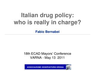 Italian drug policy:  who is really in charge?  Fabio Bernabei