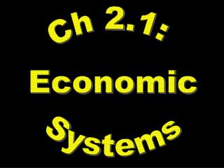 Describe the characteristics of the traditional, command  market economies. Explain the advantages  disadvantages of the