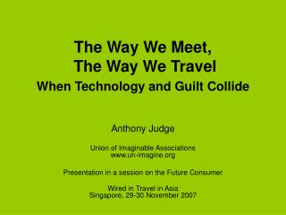 The Way We Meet,   The Way We Travel  When Technology and Guilt Collide