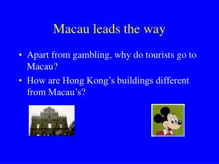 Macau leads the way