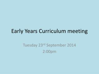 Early Years Curriculum meeting