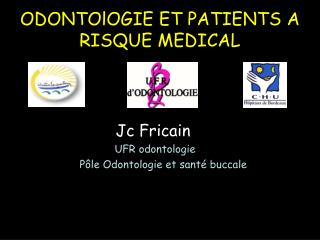ODONTOlOGIE ET PATIENTS A RISQUE MEDICAL