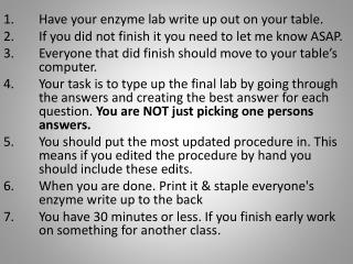 Have your enzyme lab write up out on your table.