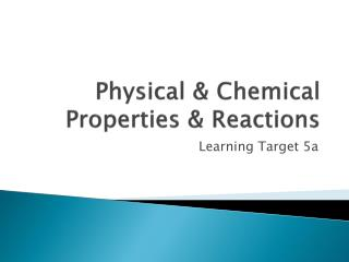 Physical & Chemical Properties & Reactions