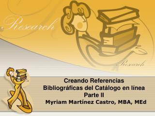 Creando Referencias  Bibliográficas del Catálogo en línea Parte II