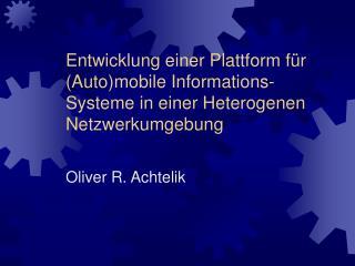 Oliver R. Achtelik