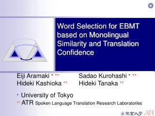 Word Selection for EBMT  based on Monolingual Similarity and Translation Confidence