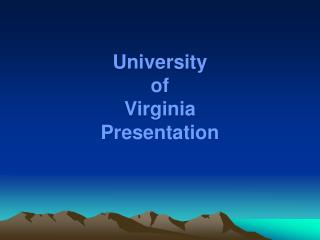 University  of  Virginia Presentation