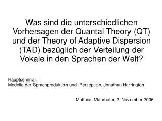 Hauptseminar:  Modelle der Sprachproduktion und -Perzeption, Jonathan Harrington