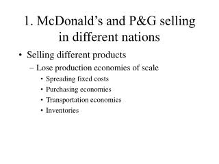 1. McDonald's and P&G selling in different nations