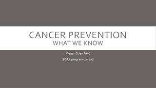 Cancer Prevention what we know