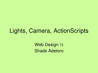 Lights, Camera, ActionScripts
