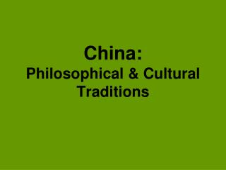 China: Philosophical & Cultural Traditions