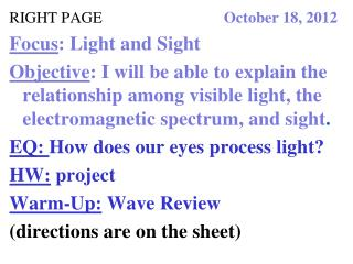 RIGHT PAGE                                October 18, 2012 Focus : Light and Sight