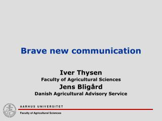 Brave new communication