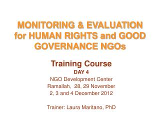 MONITORING & EVALUATION for HUMAN RIGHTS and GOOD GOVERNANCE NGOs