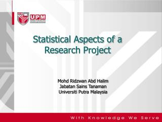 Statistical Aspects of a  Research Project