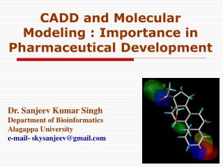 CADD and Molecular Modeling : Importance in Pharmaceutical Development