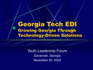 Georgia Tech EDI Growing Georgia Through Technology-Driven Solutions